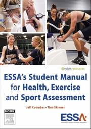 ESSA's Student Manual for Health, Exercise and Sport Assessment ebook by Jeff Coombes,Tina Skinner