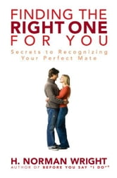 Finding the Right One for You ebook by H. Norman Wright