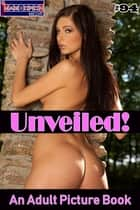 Unveiled! #94 - An Adult Picture Book ebook by Mithras Imagicron