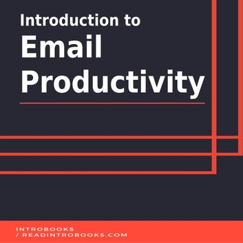 Introduction to Email Productivity audiobook by IntroBooks
