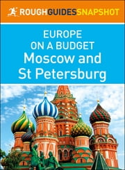 Moscow and St. Petersburg (Rough Guides Snapshot Europe on a Budget) ebook by Rough Guides