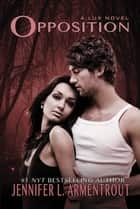 Opposition ebook by Jennifer L. Armentrout