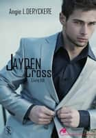 Jayden Cross 1 épisode 3 ebook by Angie L. Deryckere