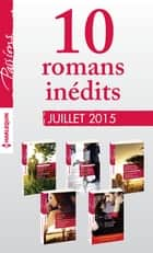 10 romans inédits Passions + 1 gratuit (n° 544 à 548 - juillet 2015) - Harlequin collection Passions ebook by Collectif
