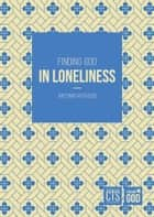 Finding God in Loneliness ebook by Fr Antonio Ritaccio