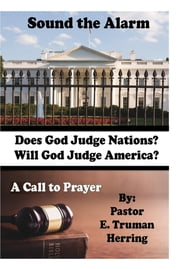 Sound the Alarm - A Call to Prayer ebook by Truman Herring