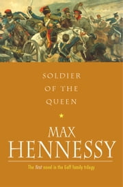 Soldiers Of The Queen ebook by Max Hennessy