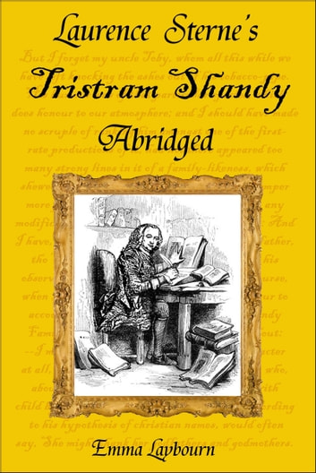 Laurence Sterne's Tristram Shandy, Abridged ebook by Emma Laybourn