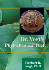 Dr. Vogt's Phytochemical Diet ebook by Herbert R. Vogt Ph.D