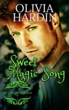 Sweet Magic Song - Bend-Bite-Shift, #7 ebook by Olivia Hardin