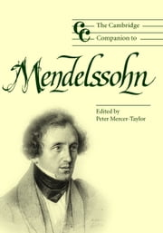 The Cambridge Companion to Mendelssohn ebook by Peter Mercer-Taylor
