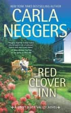 Red Clover Inn (Swift River Valley, Book 7) ebook by Carla Neggers