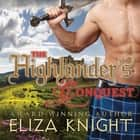 The Highlander's Conquest audiobook by Eliza Knight