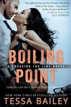 Boiling Point ebook by Tessa Bailey