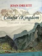 Calafia's Kingdom - Promise of Gold, #2 ebook by JOAN DRUETT