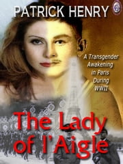 THE LADY OF l'AIGLE ebook by Patrick M. Henry,T.L. Davison