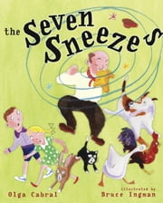 The Seven Sneezes ebook by Golden Books,Bruce Ingman