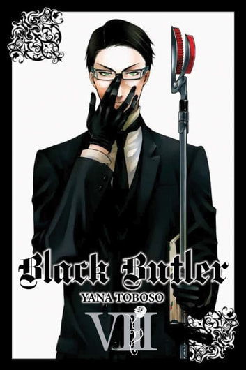 Black Butler, Vol. 8 ebook by Yana Toboso