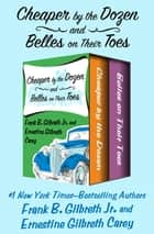 Cheaper by the Dozen and Belles on Their Toes ebook by Frank B. Gilbreth Jr., Ernestine Gilbreth Carey