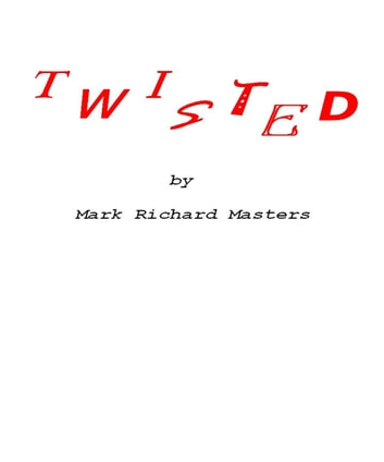 Twisted ebook by Mark Richard Masters