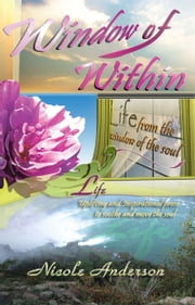 Window of Within: Life ebook by Nicole Anderson