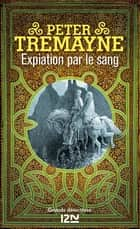 Expiation par le sang ebook by Corine DERBLUM,Peter TREMAYNE