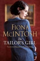 The Tailor's Girl ebook by Fiona McIntosh