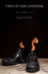 Fires of Our Choosing ebook by Eugene Cross