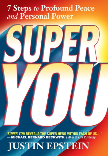 Super You - 7 Steps to Profound Peace and Personal Power ebook by Justin Epstein