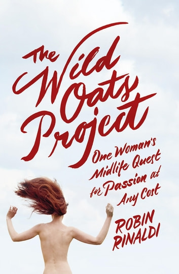 The Wild Oats Project ebook by Robin Rinaldi