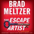 The Escape Artist audiobook by Brad Meltzer, Scott Brick