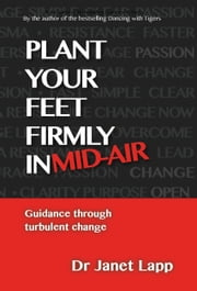 Plant Your Feet Firmly in Mid-Air ebook by Dr. Janet Lapp