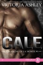 Cale - La marche de la honte #3 ebook by Manon Maroufi, Victoria Ashley