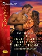His High-Stakes Holiday Seduction ebook by Emilie Rose