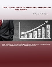 The Great Book of Internet Promotion and Sales ebook by Lukasz Jaskolski