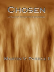 Chosen (A Tale of Thyss the Sorceress) ebook by Martin Parece II
