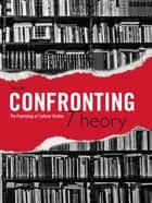 Confronting Theory ebook by Philip Bell