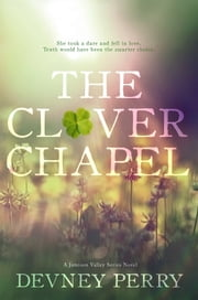 The Clover Chapel ebook by Devney Perry
