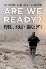 Are We Ready?: Public Health since 9/11 ebook by Rosner, David