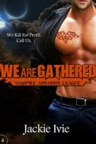 We Are Gathered ebook by Jackie Ivie