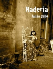 Naderia ebook by Julian Gallo