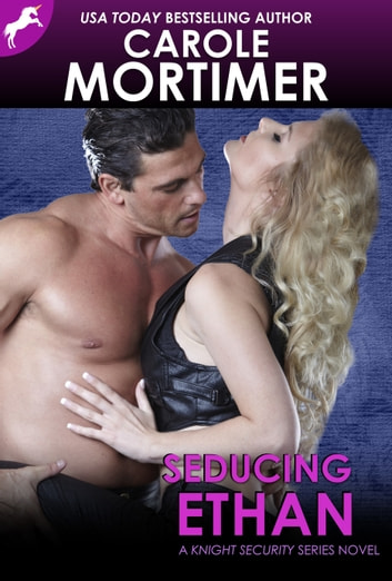 Seducing Ethan (Knight Security 6) ebook by Carole Mortimer