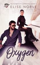 Oxygen ebook by Elise Noble