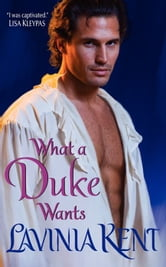 What a Duke Wants ebook by Lavinia Kent