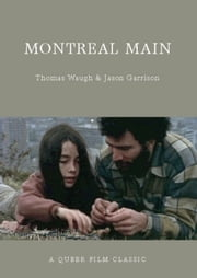 Montreal Main - A Queer Film Classic ebook by Thomas Waugh,Jason Garrison