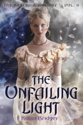 The Katerina Trilogy, Vol. II: The Unfailing Light ebook by Robin Bridges