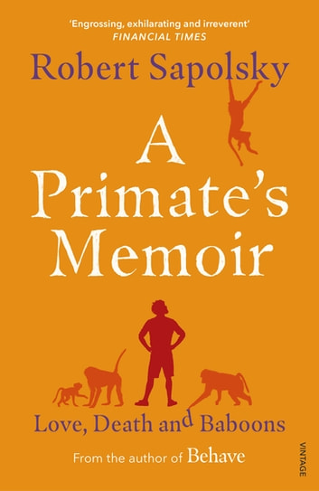 A Primate's Memoir ebook by Robert M Sapolsky