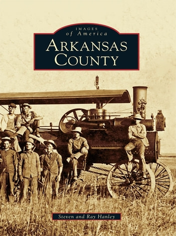 Arkansas County ebook by Ray Hanley,Steven Hanley