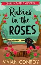Rubies in the Roses (Cornish Castle Mystery, Book 2) ebook by