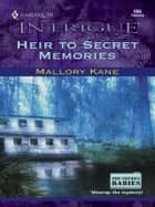 Heir to Secret Memories ebook by Mallory Kane